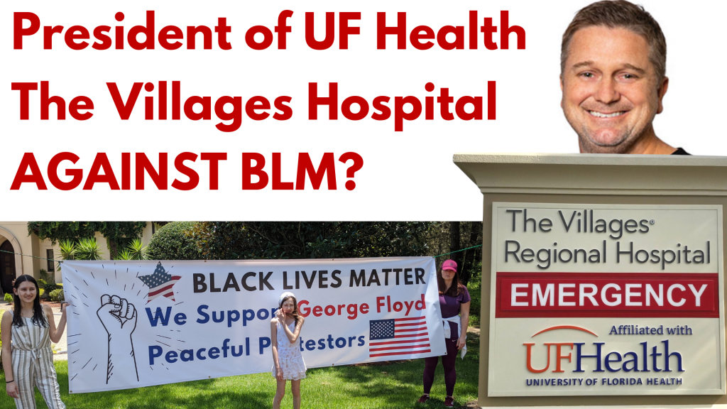 Dr Jeremy Spry President Of UF Health The Villages Hospital AGAINST BLM