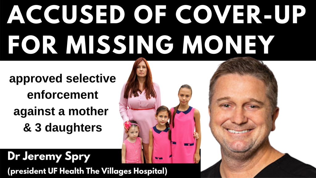 Dr Jeremy Spry ACCUSED OF COVER-UP FOR MISSING MONEY approved selective enforcement against a mother & 3 daughters