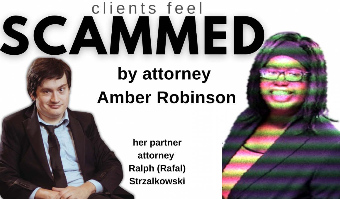 SCAMMED by attorney Amber Robinson and partner Ralph Strzalkowski